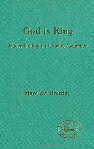 9781850752240: God is King: Understanding an Israelite Metaphor (JSOT Supplement)