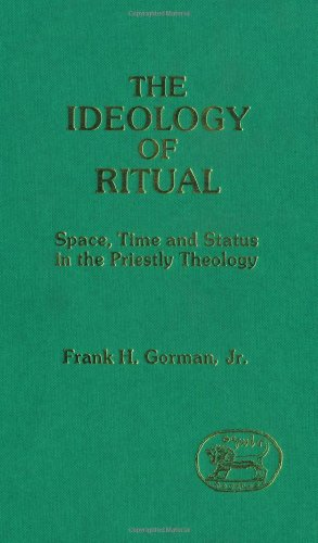 The Ideology of Ritual: Space, Time and: Gorman, Frank H.