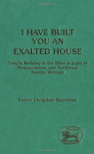 9781850752820: I Have Built You an Exalted House: Temple Building in the Bible in the Light of Mesopotamian (Jsots Ser) (Library Hebrew Bible/Old Testament Studies)