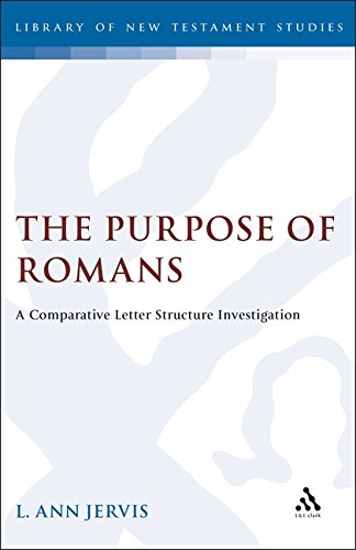 Purpose of Romans: A Comparative Letter Structure Investigation (Journal for the Study of the New ...