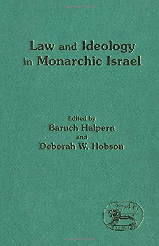 Law and Ideology in Monarchic Israel.: Halpern, B. & D.W. Hobson (eds.)