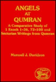 9781850753322: Angels at Qumran: A Comparative Study of 1 Enoch 1-36; 72-108 and Sectarian Writings from Qumran (JSP Supplements)