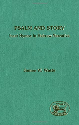 9781850753438: Psalm and Story: Inset Hymns in Hebrew Narrative (Journal for the Study of the Old Testament. Supplement Series ; 139)