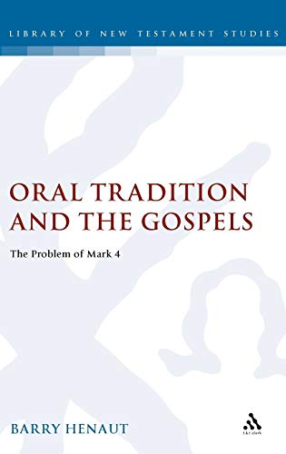 9781850754077: Oral Tradition and the Gospels: The Problem of Mark 4 (The Library of New Testament Studies)
