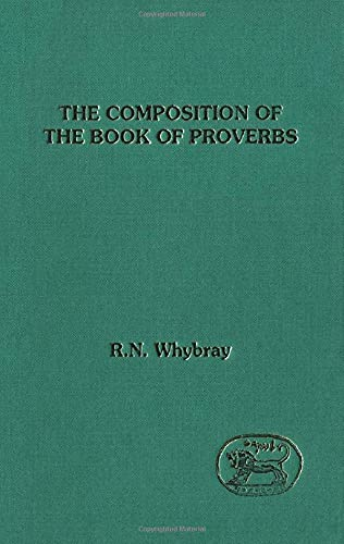 9781850754572: Composition of the Book of Proverbs (JSOT Supplement)