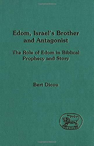 Edom, Israel's Brother and Antagonist (Journal for the Study of the New Testament Supplement):...