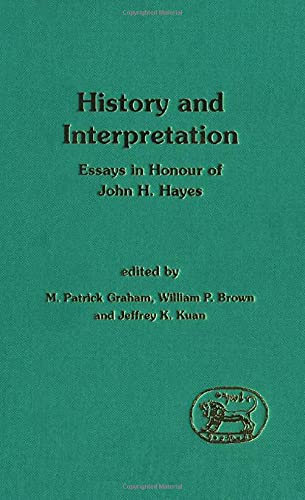 History and Interpretation: Essays in Honour of: Graham, M. Patrick,