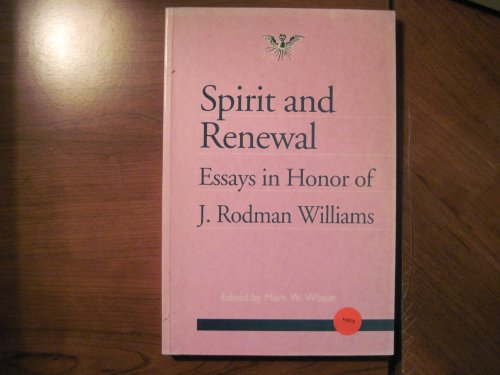 9781850754718: Spirit and Renewal: Essays in Honor of J.Rodman Williams (Journal of Pentecostal Theology Supplement)