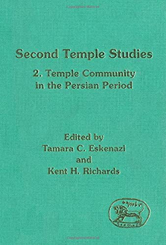 Second Temple Studies: Temple and Community in the Persian Period v. 2 (JSOT Supplement)