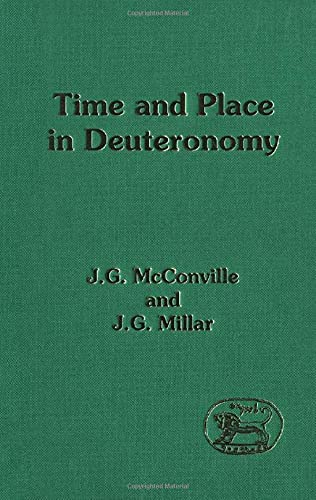 Time and Place in Deuteronomy (Journal for the Study of the Old Testament Supplement): McConville, ...
