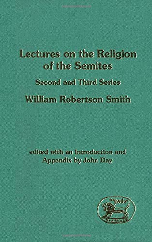 Lectures on the Religion of the Semites (Second and Third Series) (JSOT Supplement): Smith, William...