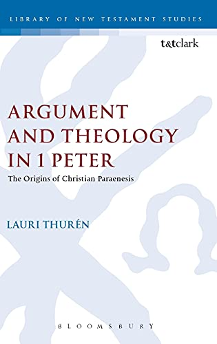 9781850755463: Argument and Theology in 1 Peter: The Origins of Christian Paraenesis (The Library of New Testament Studies)