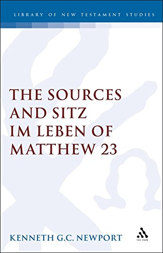 9781850755579: The Sources and Sitz Im Leben of Matthew 23 (Journal for the Study of the New Testament. Supplement Series, 117)
