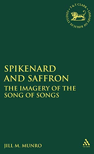 9781850755623: Spikenard and Saffron: The Imagery of the Song of Songs (The Library of Hebrew Bible/Old Testament Studies)