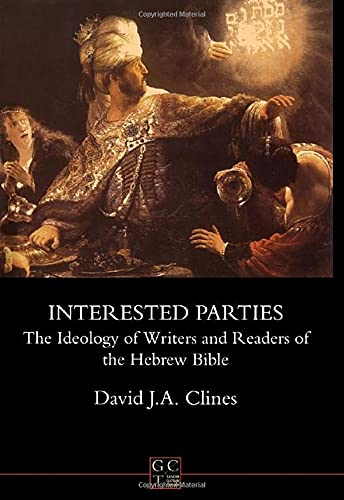 Interested Parties: The Ideology of Writers and Readers of the Hebrew Bible (JSOT Supplement): ...