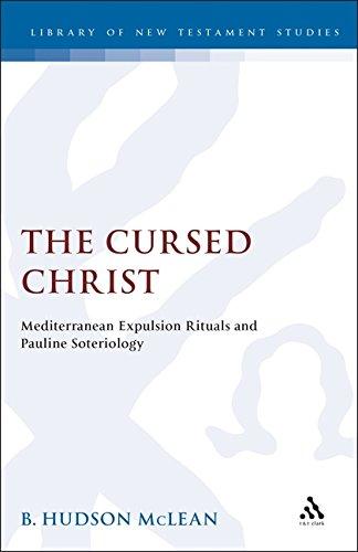 The Cursed Christ: Mediterranean Expulsion Rituals and: McLean, B. H.