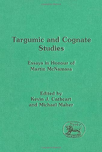 Targumic and Cognate Studies: Essays in Honour of Martin McNamara (JSOT Supplement)