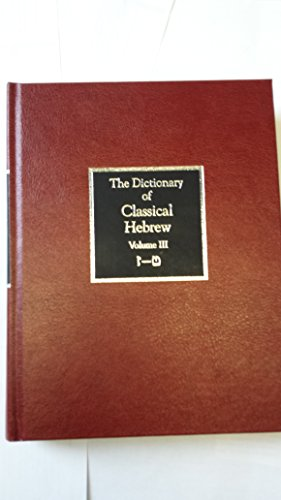 9781850756347: The Dictionary of Classical Hebrew, Vol. 3: Zayin-Teth