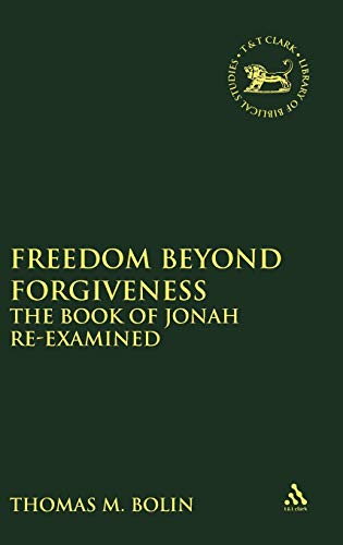9781850756422: Freedom beyond Forgiveness: The Book of Jonah Re-examined (Journal for the Study of the New Testament Supplement)
