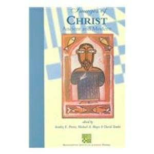 Images of Christ: Ancient and Modern: Porter, Stanley E.; Editors And David T