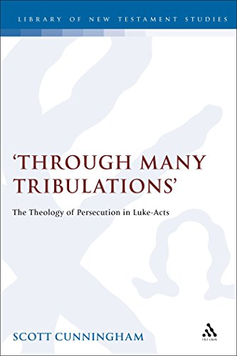 9781850756613: Through Many Tribulations: The Theology of Persecution in Luke-Acts (The Library of New Testament Studies)