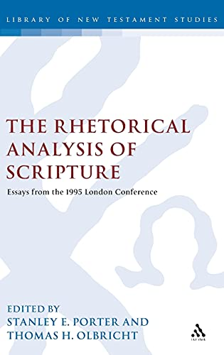 The Rhetorical Analysis of Scripture: Essays from the 1995 London Conference (The Library of New Testament Studies) (1850756716) by Stanley E. Porter; Thomas H. Olbricht