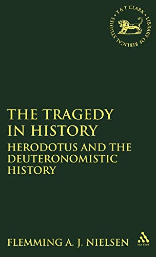 9781850756880: The Tragedy in History: Herodotus and the Deuteronomistic History (The Library of Hebrew Bible/Old Testament Studies)