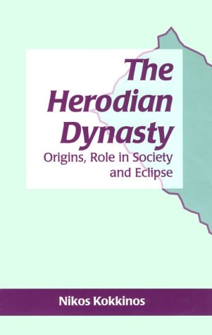 9781850756903: The Herodian Dynasty: Origins, Role in Society and Eclipse (Jsps Series Volume 26)