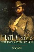Hall Caine: Portrait of a Victorian Romancer: Allen, Vivien