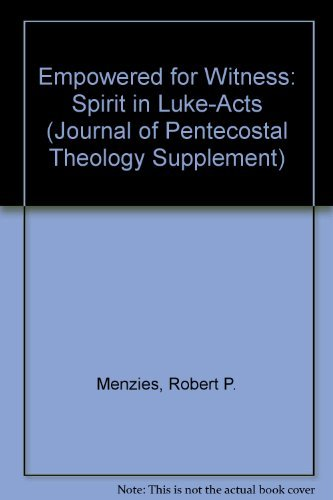 9781850757214: Empowered for Witness: The Spirit in Luke-Acts (Journal of Pentecostal Theology Supplement)