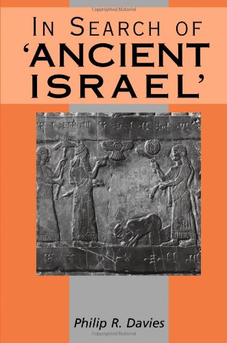 "In Search of ""Ancient Israel"": A Study in Biblical Origins (The Library of Hebrew Bible/Old Testament Studies) (1850757372) by Philip R. Davies"