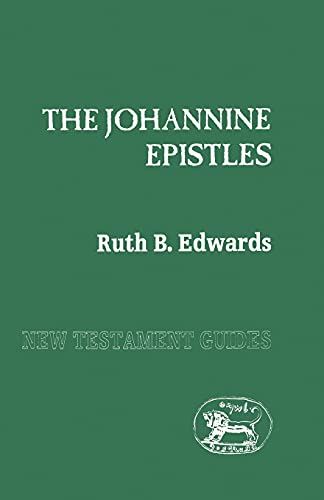 Johannine Epistles New Testament Guides: Ruth Edwards