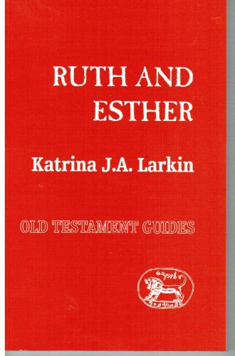 Ruth and Esther (Old Testament Guides): Larkin, Katrina J.