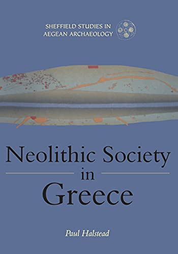 9781850758242: Neolithic Society in Greece (Sheffield Studies in Aegean Archaeology)