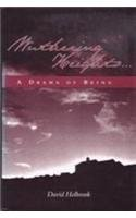 Wuthering Heights: A Drama of Being: David Holbrook