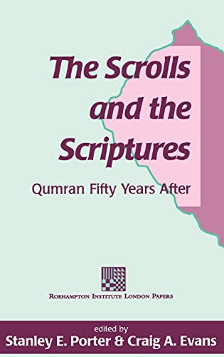 9781850758440: The Scrolls and the Scriptures: Qumran Fifty Years After (The Library of Second Temple Studies)