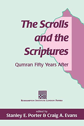 9781850758457: The Scrolls and the Scriptures: Qumran Fifty Years After (The Library of Second Temple Studies)