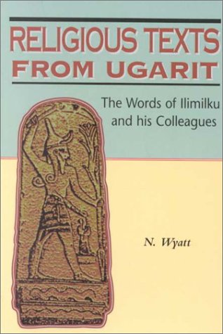9781850758471: Religious Texts from Ugarit: The Words of Ilimilku and His Colleagues (The Biblical Seminar, 53)