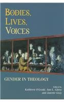 Bodies Lives Voices Gender in Theology: Gender in Theology