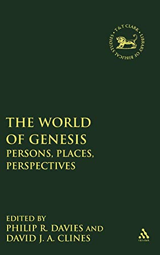 The World of Genesis: Persons, Places, Perspectives (The Library of Hebrew Bible/Old Testament Studies) (1850758751) by Philip R. Davies; David J. A. Clines