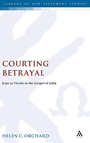9781850758846: Courting Betrayal: Jesus as Victim in the Gospel of John (The Library of New Testament Studies)