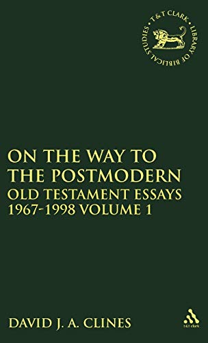 On the Way to the Postmodern: Old Testament Essays, 1967-1998 (2 vols.; JSOT Supplement Series, 268 (1850759014) by Clines, David J. A.
