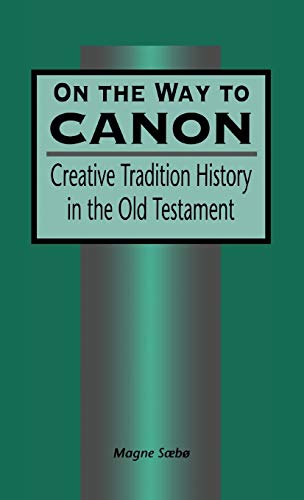 On the Way to Canon: Creative Tradition History in the Old Testament (Library Hebrew Bible/Old...
