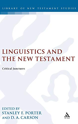 Linguistics and the New Testament: Critical Junctures (The Library of New Testament Studies) (185075991X) by Stanley E. Porter; D.A. Carson
