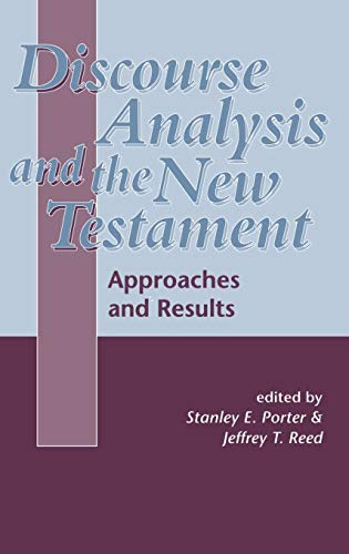 Discourse Analysis and the New Testament Approaches and Results Library of New Testament Studies: ...
