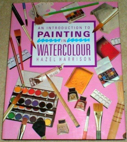 An Introduction to Painting in Watercolour