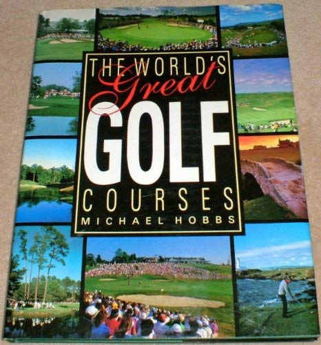 9781850761068: The World's Great Golf Courses