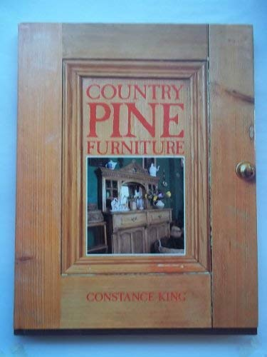 Country Pine Furniture (A Quintet book): King, Constance Eileen