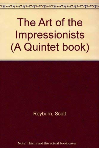 9781850761525: The Art of the Impressionists (A Quintet book)