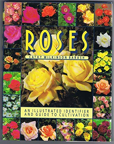 9781850762744: Roses: An Illustrated Identifier and Guide to Cultivation